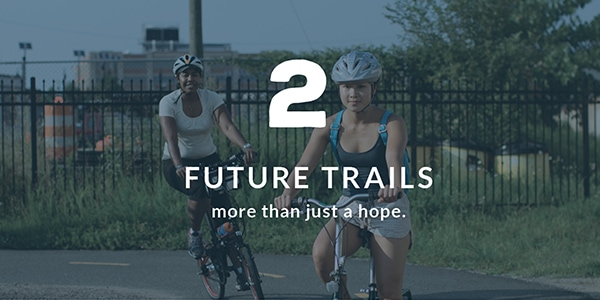 Future Trails: More than just a hope